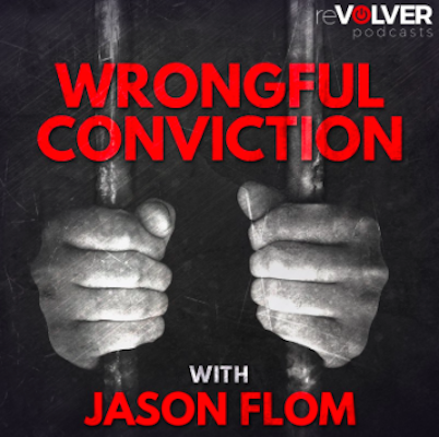 The logo for the Wrongful Conviction with Jason Flom podcast, showing a man's hands grasping jail cell bars.