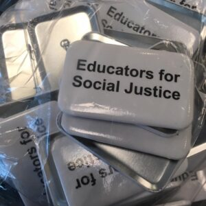 Buttons that say Educators for Social Justice