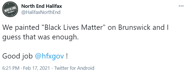 """Tweet from North End Halifax that says, """"We painted Black Lives Matter"""" on Brunswick and I guess that was enough. Good job @hfxgov!"""