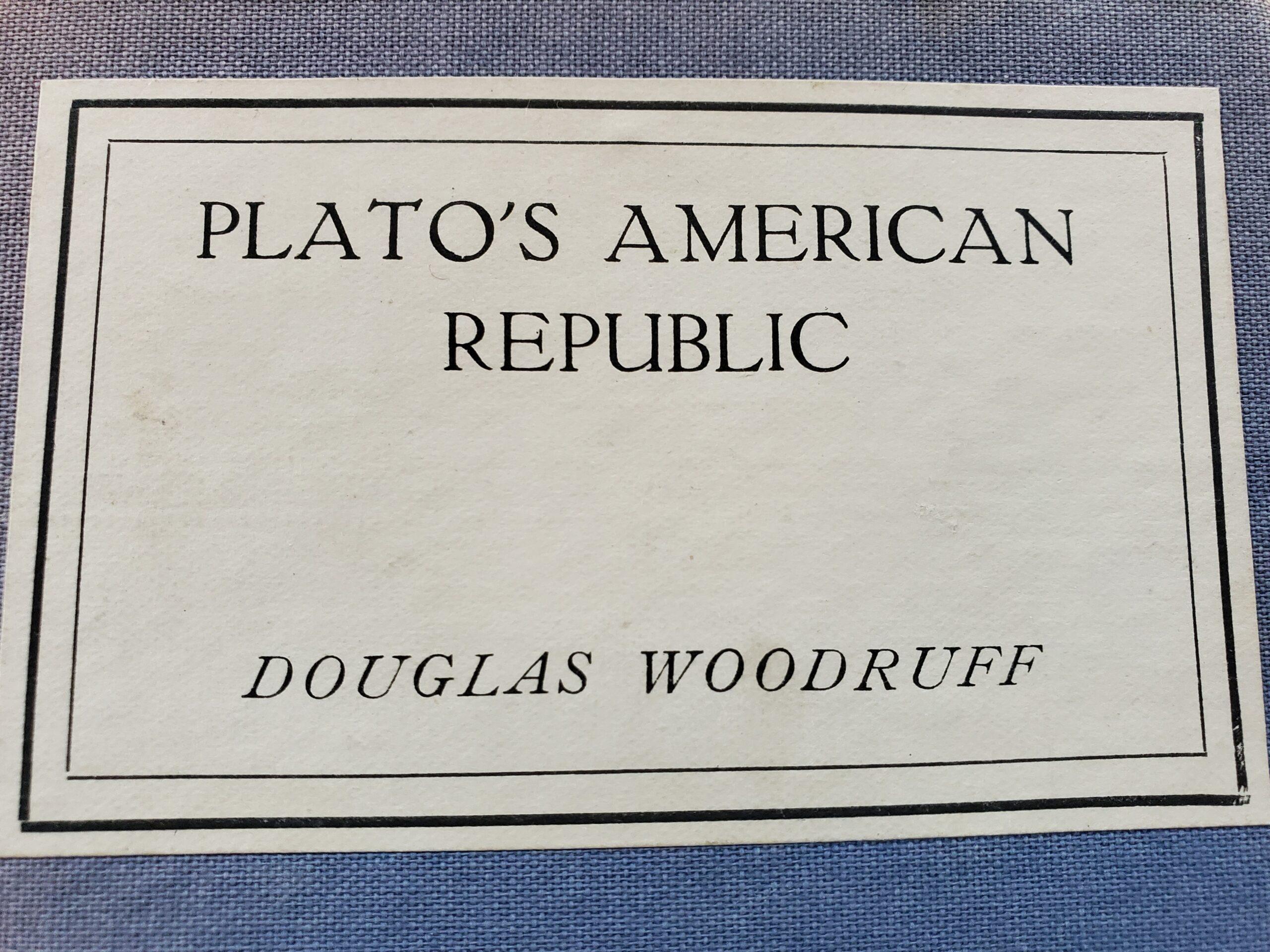 """Book cover reading """"Plato's American Republic, Douglas Woodruff"""""""