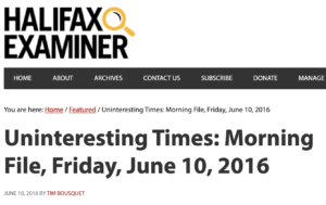 """A screenshot of the Halifax Examiner logo and Morning File headline. The headline reads """"Uninteresting Times: Morning File, Friday, June 10, 2016."""""""