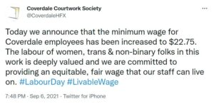 A tweet from the Coverdale Courtwork Society that says Today we announce that the minimum wage for Coverdale employees has been increased to $22.75. The labour of women, trans & non-binary folks in this work is deeply valued and we are committed to providing an equitable, fair wage that our staff can live on.