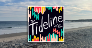 The graphic for The Tideline, which is white hand-lettering, sloping up to the right, on a black background, with stylized wave patterns above and below it in red, green, yellow, and peach. this graphic is floating on a photo of Martinique Beach, taken by Suzanne Rent on a sunny day.